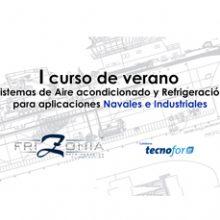 """FRIZONIA impartirá su """"I curso de verano en sistemas de Aire acondicionado y Refrigeración para aplicaciones Navales e Industriales"""""""